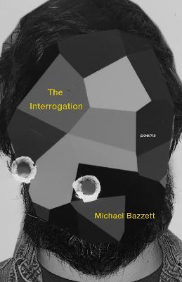 The Interrogation by Michael Bazzett