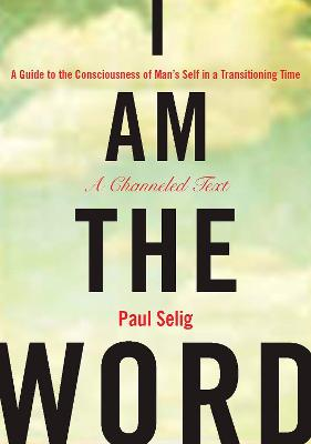 I am the Word by Paul Selig