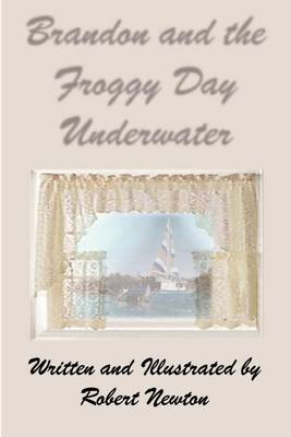 Brandon and the Froggy Day Underwater by Robert Newton