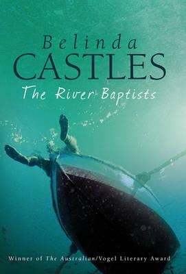 The River Baptists by Belinda Castles