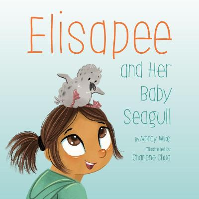 Elisapee and Her Baby Seagull by Nancy Mike