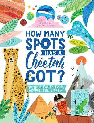 How Many Spots Has a Cheetah Got?: Number Facts From Around the World by Steve Martin