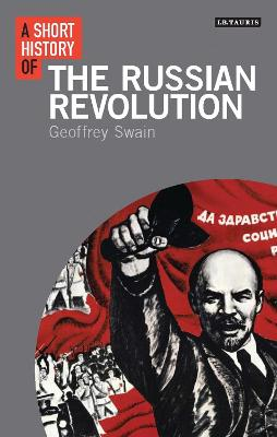 Short History of the Russian Revolution by Geoffrey Swain