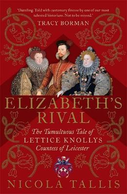 Elizabeth's Rival by Nicola Tallis
