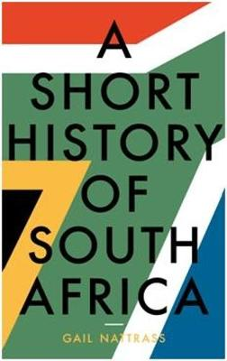 Short History of South Africa by Gail Nattrass