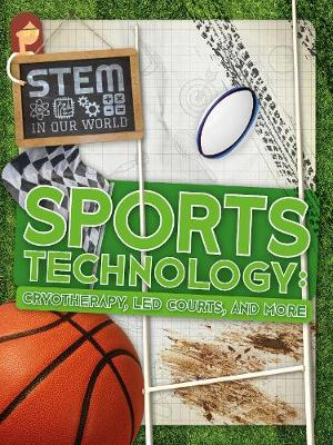 Sports Technology: Cryotherapy, LED Courts, and More by John Wood