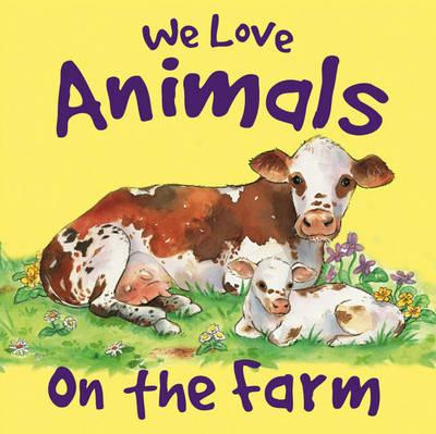 We Love Animals on the Farm book