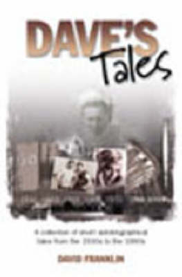 Dave's Tales: From the 1930s to the 1990s by David Franklin