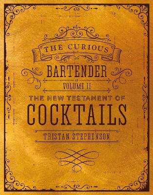Curious Bartender Volume II by Tristan Stephenson