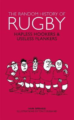 The Random History of Rugby by Iain Spragg