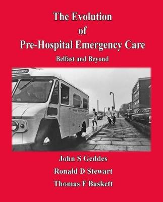 Evolution of Pre-Hospital Emergency Care by John S Geddes