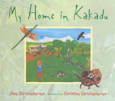 My Home in Kakadu by Jane Christophersen