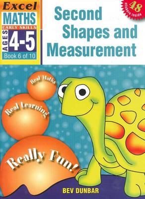Second Shapes and Measurement: Excel Maths Early Skills Ages 4-5: Book 6 of 10 by Bev Dunbar