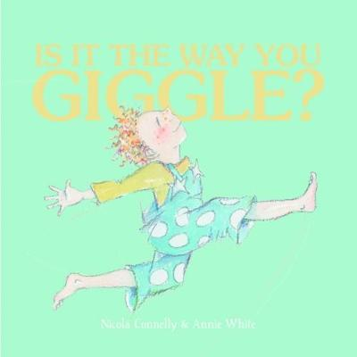 Is it the Way You Giggle? by Nicola Connelly