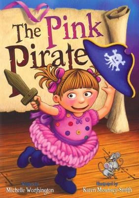 The Pink Pirate by Michelle Worthington