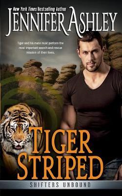 Tiger Striped: Shifters Unbound by Jennifer Ashley