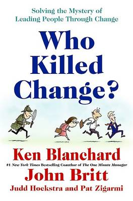 Who Killed Change? by Ken Blanchard