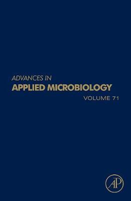Advances in Applied Microbiology  Volume 71 by Allen I. Laskin