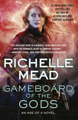 Gameboard Of The Gods: Age Of X Book 1 by Richelle Mead