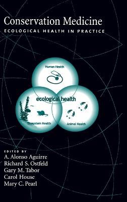 Conservation Medicine by A. Alosno Aguirre