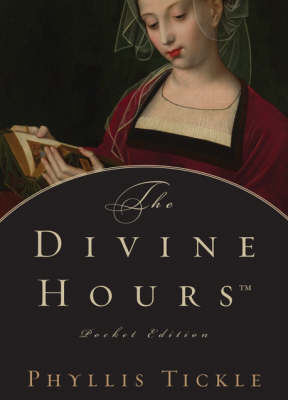 Divine HoursTM Pocket Edition by Phyllis Tickle