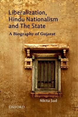 Liberalization, Hindu Nationalism, and the State by Nikita Sud