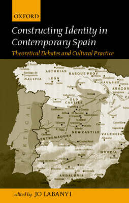 Constructing Identity in Twentieth-Century Spain by Jo Labanyi