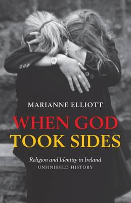 When God Took Sides: Religion and Identity in Ireland - Unfinished History by Marianne Elliott