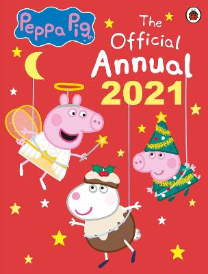 Peppa Pig: The Official Annual 2021 by Peppa Pig