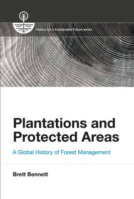 Plantations and Protected Areas by Brett M. Bennett