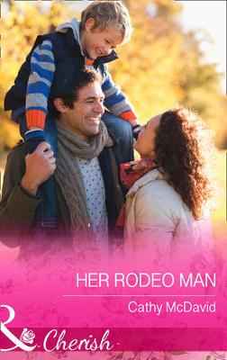 Her Rodeo Man by Cathy McDavid