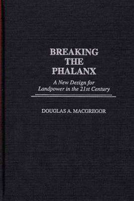 Breaking the Phalanx by Douglas A. MacGregor