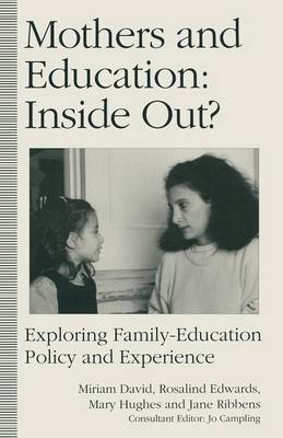 Mothers and Education: Inside Out? by Miriam E. David
