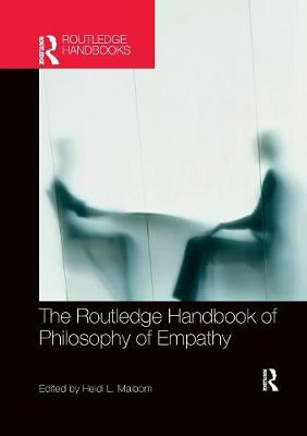The The Routledge Handbook of Philosophy of Empathy by Heidi Maibom