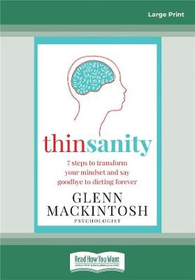 Thinsanity: 7 Steps to Transform Your Mindset and Say Goodbye to Dieting Forever by Glenn Mackintosh
