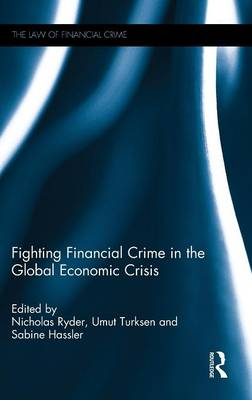 Fighting Financial Crime in the Global Economic Crisis book