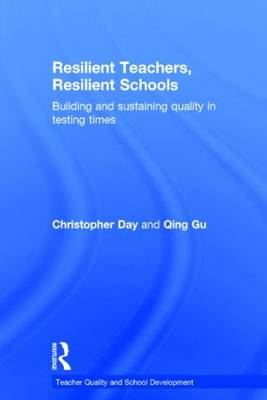 Resilient Teachers, Resilient Schools by Christopher Day