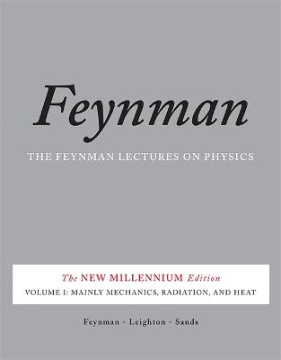 The The Feynman Lectures on Physics The Feynman Lectures on Physics, Vol. I Mainly Mechanics, Radiation, and Heat v. 1 by Matthew Sands