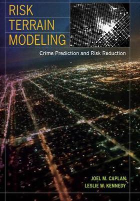 Risk Terrain Modeling book