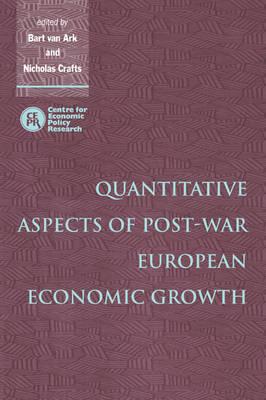 Quantitative Aspects of Post-War European Economic Growth book