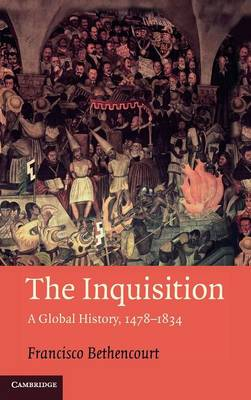 The Inquisition by Francisco Bethencourt