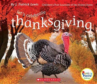 Let's Celebrate Thanksgiving by J. Patrick Lewis