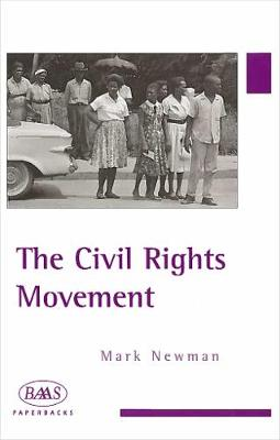 The Civil Rights Movement by Mark Newman