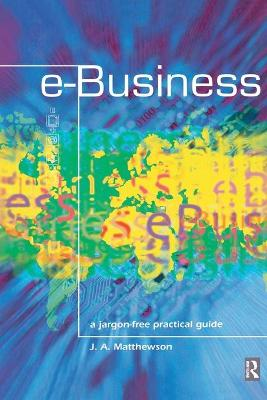 e-Business - A Jargon-Free Practical Guide book