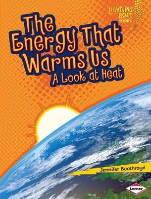 The Energy That Warms Us by Jennifer Boothroyd