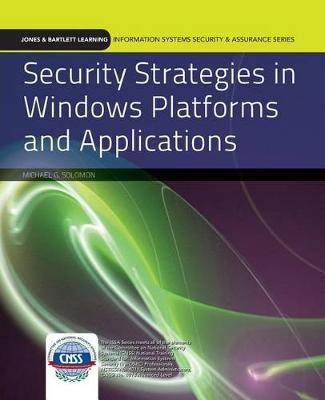 Security Strategies in Windows Platforms and Applications by Michael G. Solomon