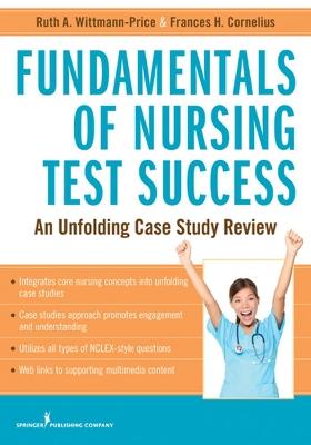 Fundamentals of Nursing Test Success by Ruth A. Wittmann-Price