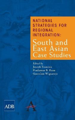 National Strategies for Regional Integration by Joseph Francois