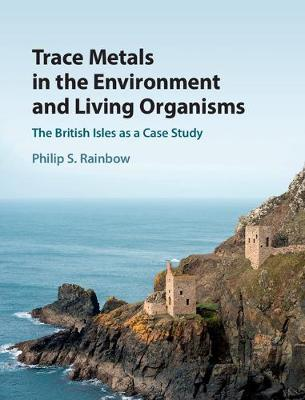 Trace Metals in the Environment and Living Organisms by Philip S. Rainbow