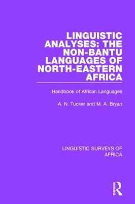 Linguistic Analyses: The Non-Bantu Languages of North-Eastern Africa by M. A. Bryan